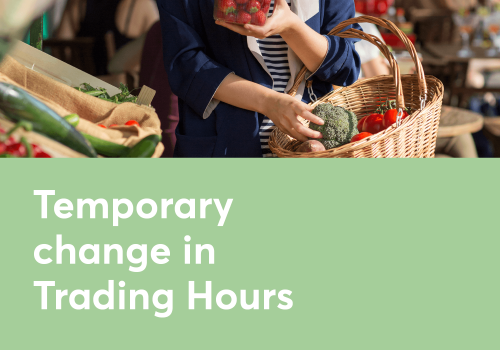 Temporary change in trading hours