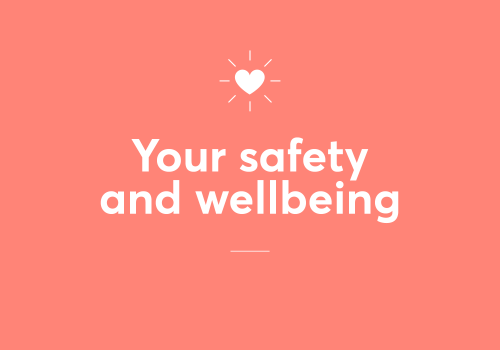 Your safety and wellbeing continues to be our priority