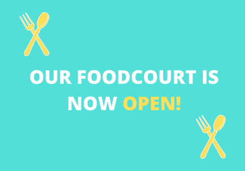 Our Food Court is OPEN!